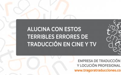 Alucina con estos terribles errores de traducción en cine y TV