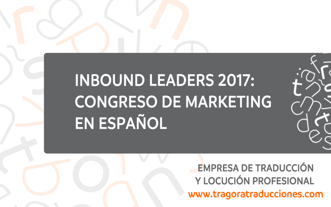 Arranca Inbound  Leaders 2017, el congreso sobre marketing en español
