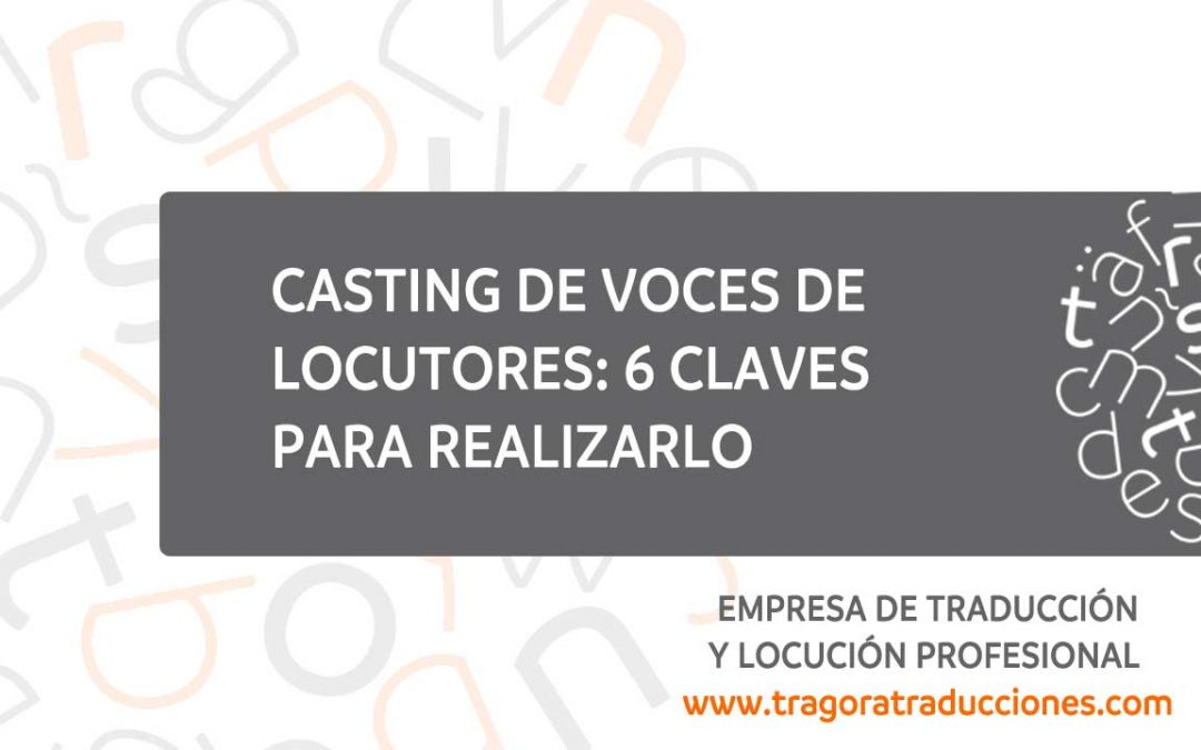 6 claves para realizar un casting de voces de locutores