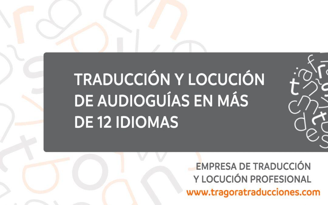Traducción y locución de audioguías en 12 idiomas